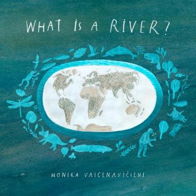 What Is A River? by Monika Vaicenaviciene