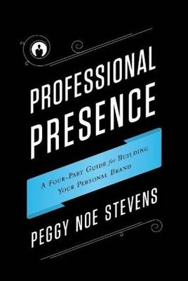 Professional Presence by Peggy Stevens