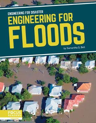 Engineering for Disaster: Engineering for Floods by Samantha S. Bell