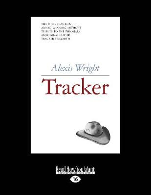 Tracker: Stories of Tracker Tilmouth by Alexis Wright