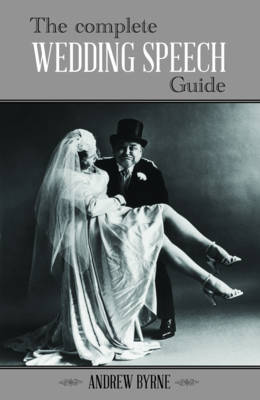 Complete Wedding Speech Guide by Andrew Byrne
