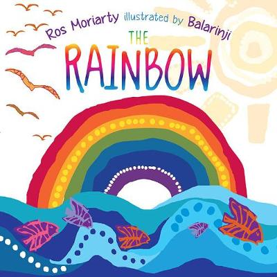 Rainbow by Ros Moriarty