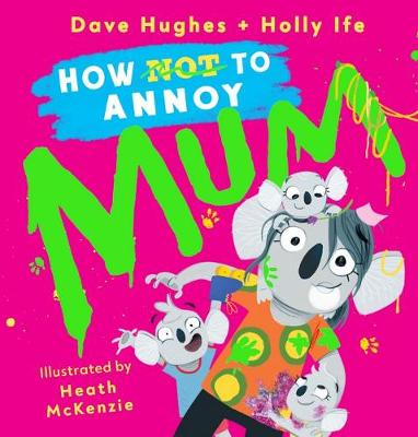 How (Not) to Annoy Mum by Dave Hughes