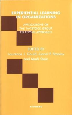 Experiential Learning in Organizations by Laurence J. Gould