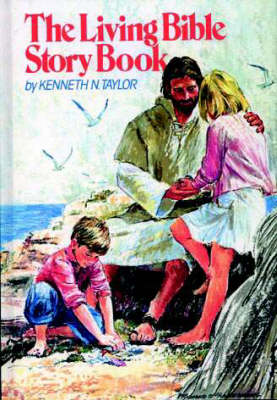 The Living Bible Storybook by Kenneth N. Taylor