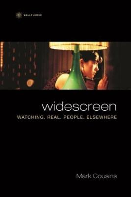 Widescreen - Watching Real People Elsewhere by Mark Cousins