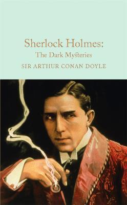 Sherlock Holmes: The Dark Mysteries by Arthur Conan Doyle