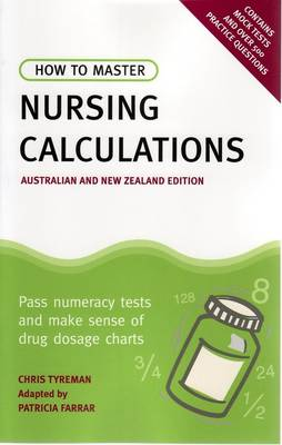 How to Master Nursing Calculations Australian & New Zealand Edition by Patricia Farrar