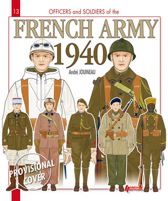 French Army 1940 by Andre Jouineau