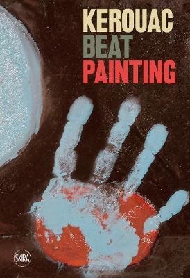 Kerouac: Beat Painting by Sandrina Bandera