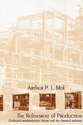 The Refinement of Production by Arthur P. J. Mol