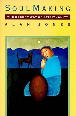 Soul Making by Alan Jones