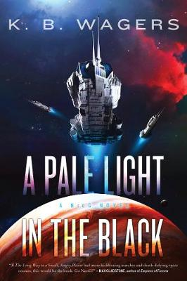 A Pale Light in the Black: A NeoG Novel by K. B. Wagers