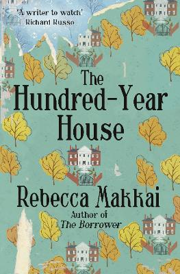 Hundred-Year House by Rebecca Makkai