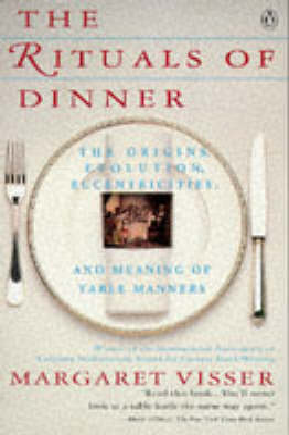 The Rituals of Dinner by Margaret Visser