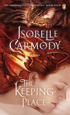 The Keeping Place: The Obernewtyn Chronicles Volume 4 by Isobelle Carmody