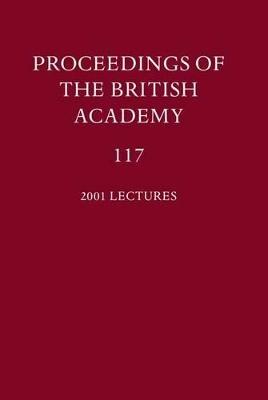 Proceedings of the British Academy, Volume 117 book