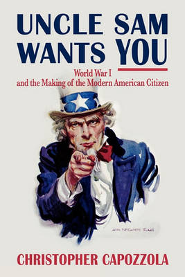 Uncle Sam Wants You by Christopher Capozzola