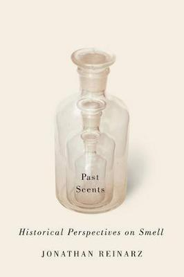 Past Scents by Jonathan Reinarz