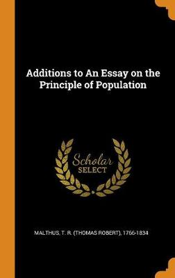 Additions to an Essay on the Principle of Population by T R (Thomas Robert) 1766-183 Malthus