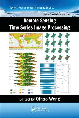 Remote Sensing Time Series Image Processing by Qihao Weng