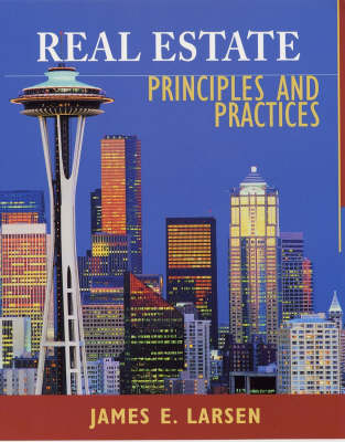 Real Estate Principles and Practices by James E. Larsen