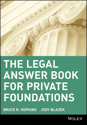 Legal Answer Book for Private Foundations by Bruce R. Hopkins