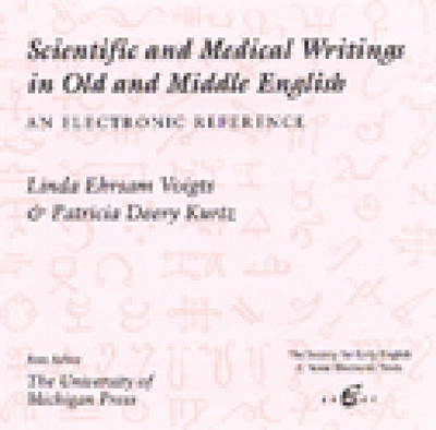 Scientific and Medical Writings in Old and Middle English: An Electronic Reference by Linda Ehrsam Viogts