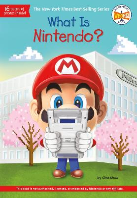 What Is Nintendo? by Gina Shaw