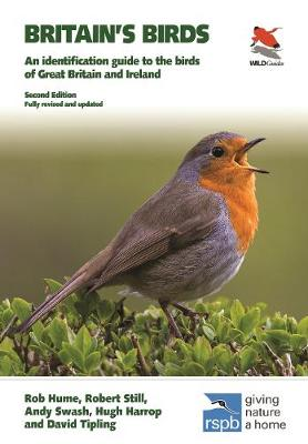 Britain's Birds: An Identification Guide to the Birds of Great Britain and Ireland Second Edition, fully revised and updated by Rob Hume