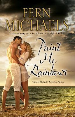 Paint Me Rainbows by Fern Michaels