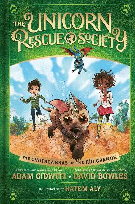 The Chupacabras Of The R o Grande by Adam Gidwitz