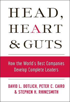 Head, Heart, and Guts by David L. Dotlich