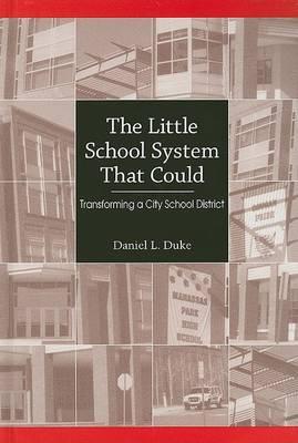Little School System That Could by Daniel Duke