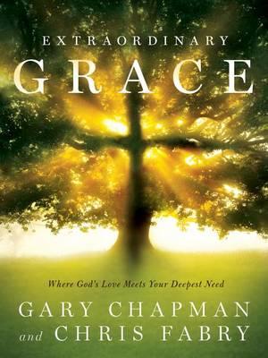 Extraordinary Grace by Gary Chapman