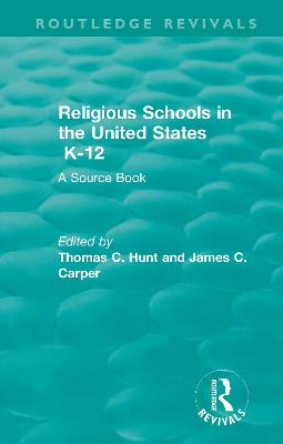 Religious Schools in the United States K-12 (1993): A Source Book by Thomas C. Hunt