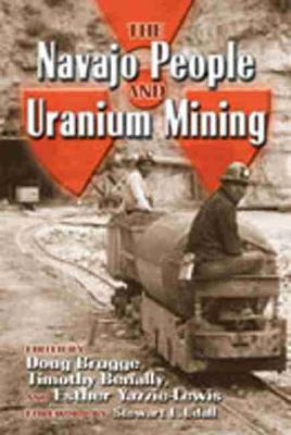 The Navajo People and Uranium Mining by Doug Brugge