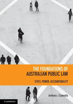 The Foundations of Australian Public Law by Anthony J. Connolly