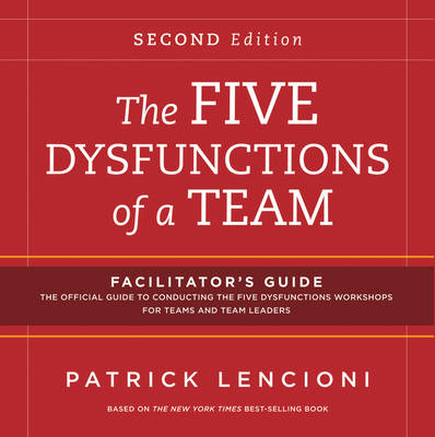 The Five Dysfunctions of a Team Facilitator's Guide Package by Patrick M. Lencioni
