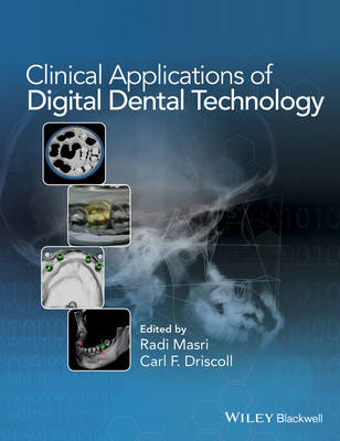 Clinical Applications of Digital Dental Technology by Carl F. Driscoll