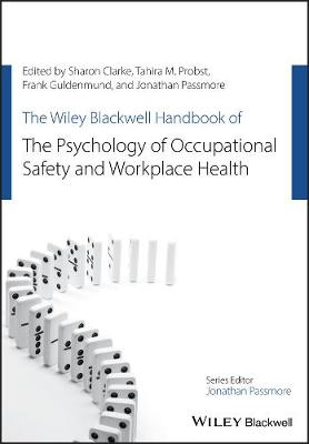 The Wiley Blackwell Handbook of the Psychology of Occupational Safety and Workplace Health book