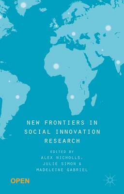 New Frontiers in Social Innovation Research by Alex Nicholls