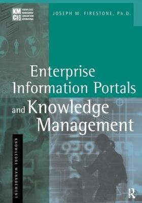 Enterprise Information Portals and Knowledge Management by Joseph M. Firestone