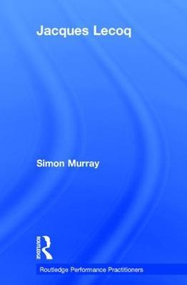Jacques Lecoq by Simon Murray