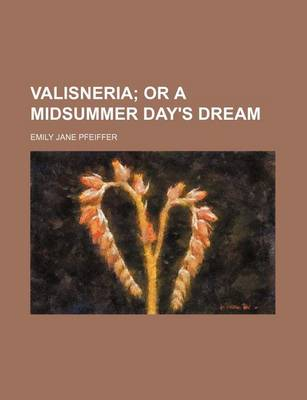 Valisneria; Or a Midsummer Day's Dream by Emily Jane Pfeiffer