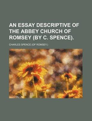 An Essay Descriptive of the Abbey Church of Romsey (by C. Spence) by Charles Spence