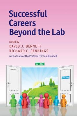 Successful Careers beyond the Lab by David J. Bennett