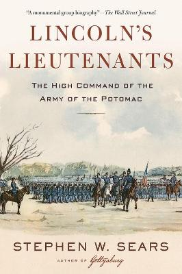 Lincoln's Lieutenants by Stephen W. Sears