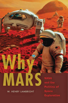 Why Mars by W. Henry Lambright