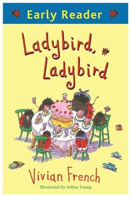 Early Reader: Ladybird, Ladybird by Vivian French